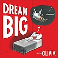 Dream Big Starring Olivia