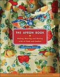 Apron Book Making Wearing & Sharing a Bit of Cloth & Comfort With Full Size Bib Apron Pattern