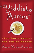 Yiddishe Mamas The Truth about the Jewish Mother