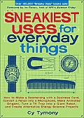 Sneakiest Uses for Everyday Things: How to Make a Boomerang with a Business Card, Convert a Pencil into a Microphone, Make Animated Origami, Turn a TV Tray into a Giant Robot, and Create Alternative