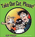Take Our Cat, Please! (Get Fuzzy Collections) Cover