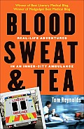 Blood, Sweat, and Tea: Real-Life Adventures in an Inner-City Ambulance Cover