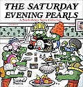 Saturday Evening Pearls A Pearls Before Swine Collection