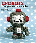 Crobots: Twenty Amigurumi Robots to Make Cover
