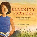 Serenity Prayers Prayers Poems & Prose to Soothe Your Soul
