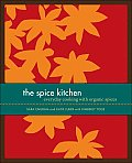 Spice Kitchen Everyday Cooking with Organic Spices