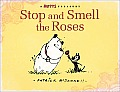 Stop and Smell the Roses: A Mutts Treasury (Mutts)