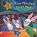 Five Minutes Until Bed (Time for Bed Books)