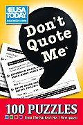 Don't Quote Me: 100 Puzzles from the Nation's No. 1 Newspaper