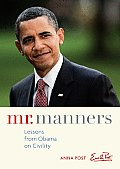 Mr Manners Lessons from Obama on Civility