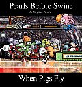 When Pigs Fly (Pearls Before Swine Collection) Cover