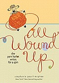 All Wound Up The Yarn Harlot Writes for a Spin