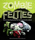 Zombie Felties: How to Raise 16 Gruesome Felt Creatures from the Undead Cover