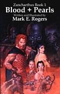 Blood + Pearls (Zancharthus) by Mark E. Rogers