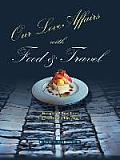 Our Love Affairs with Food and Travel