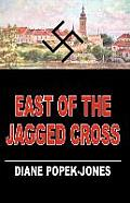 East Of The Jagged Cross by Diane Popek-jones