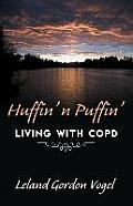 Huffin' 'n Puffin' Living with Copd