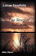 Loose Sandhills: The Story of Salishan