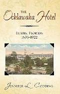 The Ocklawaha Hotel: Eustis, Florida 1876-1922
