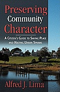 Preserving Community Character: A Citizen's Guide to Saving Place and Halting Urban Sprawl