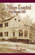 A Village Hospital: 1928 Through 1953