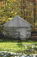 The Gift at the Springhouse