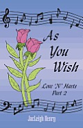 As You Wish: Love 'n' Hearts Part Two