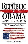 The Republic V. Obama and Progressives