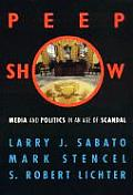 Peepshow Media & Politics in an Age of Scandal