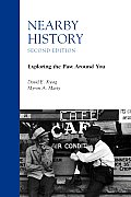 Nearby History Exploring the Past Around You Second Edition