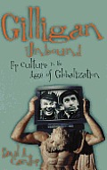 Gilligan Unbound : Pop Culture in the Age of Globalization (01 Edition)