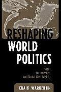 Reshaping World Politics: Ngos, the Internet, and Global Civil Society