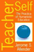 Teacher Self: The Practice of Humanistic Education