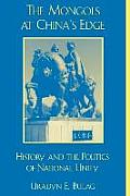 Mongols at Chinas Edge History & the Politics of National Unity History & the Politics of National Unity