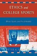 Ethics & College Sports Ethics Sports & the University