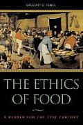 Ethics of Food : a Reader for the 21ST Century (02 Edition)