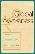 Global Awareness Thinking Systematically about the World
