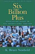 Six Billion Plus Population Issues in the Twenty First Century