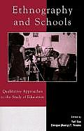 Ethnography & Schools Qualitative Approaches to the Study of Education