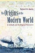 Origins of the Modern World A Global & Ecological Narrative