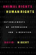 Animal Rights / Human Rights : Entanglements of Oppression and Liberation (02 Edition)