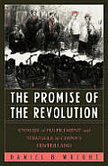 Promise of the Revolution Stories of Fulfillment & Struggle in Chinas Hinterland