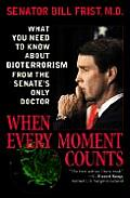 When Every Moment Counts What You Need to Know about Bioterrorism from the Senates Only Doctor