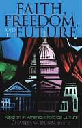 Faith, Freedom, and the Future: Religion in American Political Culture