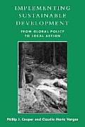Implementing Sustainable Development From Global Policy to Local Action From Global Policy to Local Action
