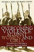 Overcoming Violence Against Women & Girls The International Campaign to Eradicate a Worldwide Problem The International Campaign to Eradicate a Wo