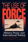 Use of Force Military Power & International Politics