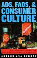 Ads Fads & Consumer Culture Advertisings Impact on American Character & Society Advertisings Impact on American Character & Society