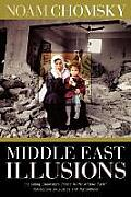 Middle East Illusions Including Peace in the Middle East Reflections on Justice & Nationhood