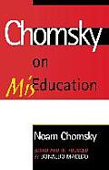 Chomsky on Miseducation (Critical Perspectives Series)